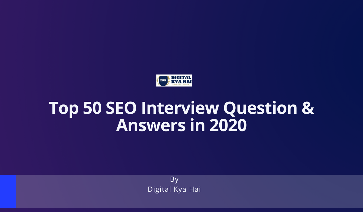 Top SEO Interview Question and Answers In 2020