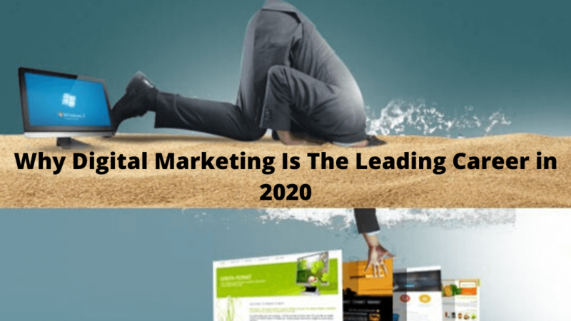 Why Digital Marketing Is The Leading Career in 2020