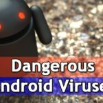 The Top Five Most Dangerous Android Virus